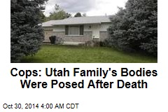 Cops: Utah Family's Deaths 'Not Accidental or Natural'