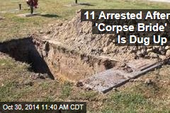11 Arrested After 'Corpse Bride' Is Dug Up