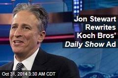 Jon Stewart Rewrites Koch Bros' Daily Show Ad
