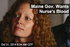 Maine Gov. Wants Nurse's Blood