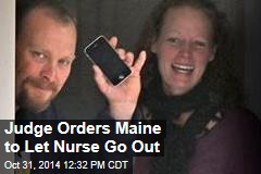 Judge Orders Maine to Let Nurse Go Out