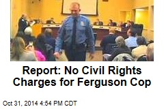 Report: No Civil Rights Charges for Ferguson Cop