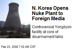 N. Korea Opens Nuke Plant to Foreign Media