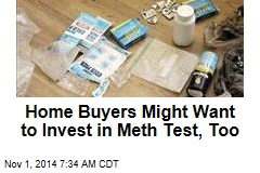 Home Buyers Might Want to Invest in Meth Test, Too