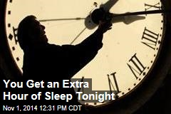 You Get an Extra Hour of Sleep Tonight