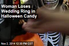 Woman Loses Wedding Ring in Halloween Candy