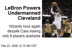 LeBron Powers Undermanned Cleveland