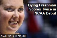 Dying Freshman Scores Twice in NCAA Debut