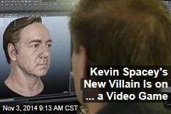 Kevin Spacey's New Villain Is on ... a Video Game