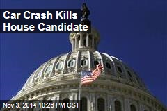Car Crash Kills House Candidate