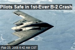 Pilots Safe in 1st-Ever B-2 Crash