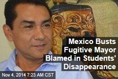 Mexico Busts Fugitive Mayor Blamed in Students' Disappearance