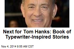 Next for Tom Hanks: Book of Typewriter-Inspired Stories