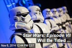 Star Wars Episode VII Will Be Titled...