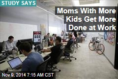 Moms With More Kids Get More Done at Work
