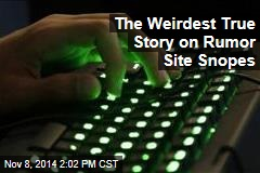 The Weirdest True Story on Rumor Site Snopes