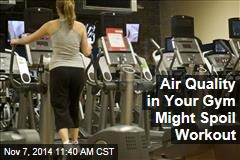 Air Quality in Your Gym Might Spoil Workout