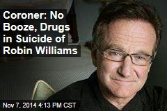 Coroner: No Booze, Drugs in Suicide of Robin Williams