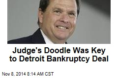 Judge's Doodle Was Key to Detroit Bankruptcy Deal