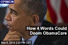 How 4 Words Could Doom ObamaCare