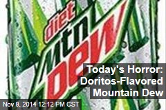 Today's Horror: Doritos-Flavored Mountain Dew