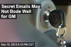 Secret GM Emails Sought New Parts Before Recall