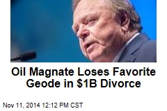Oil Magnate Loses Favorite Geode in $1B Divorce