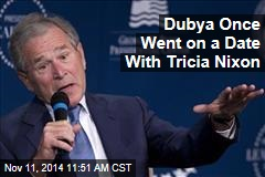 Dubya Once Went on a Date With Tricia Nixon