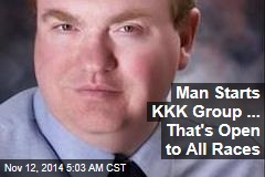 Man Forms KKK Group Open to All Races, Religions