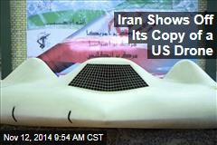 Iran Shows Off Its Copy of a US Drone