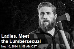 Ladies, Meet the Lumbersexual
