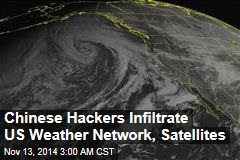 Chinese Hackers Infiltrate US Weather Network, Satellites