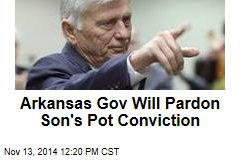Arkansas Gov Will Pardon Son's Pot Conviction