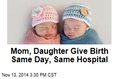 Mom, Daughter Give Birth Same Day, Same Hospital