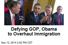 Defying GOP, Obama to Overhaul Immigration