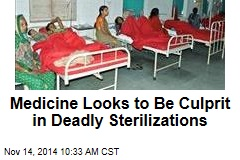 Medicine Looks to Be Culprit in Deadly Sterilizations