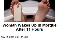 Woman Wakes Up in Morgue After 11 Hours