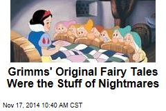Grimms' Fairy Tales: Now the Stuff of Your Nightmares