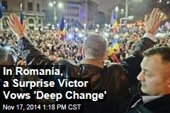 In Romania, a Surprise Victor Vows 'Deep Change'