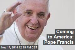 Coming to America: Pope Francis