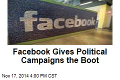 Facebook Gives Political Campaigns the Boot