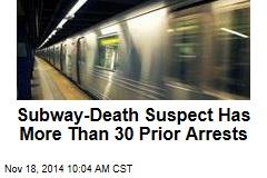 Subway-Death Suspect Has More Than 30 Prior Arrests