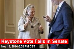 Keystone Vote Fails in Senate