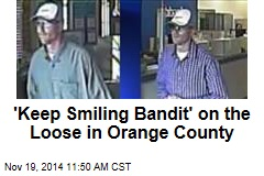 'Keep Smiling Bandit' on the Loose in Orange County
