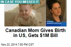 Canadian Mom Gives Birth in US, Gets $1M Bill