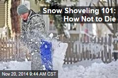 Snow Shoveling 101: How Not to Die