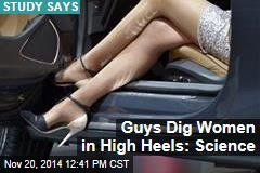 Guys Dig Women in High Heels: Science