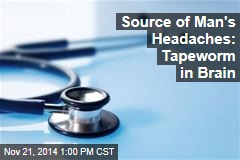 Source of Man's Headaches: Tapeworm in Brain