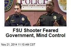 FSU Shooter Feared Government, Mind Control