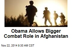 Obama Allows Bigger Combat Role in Afghanistan